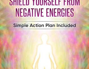 """Empath's ultimate guide to shiekd yourself from negative energies"" by Sandy Quinn"